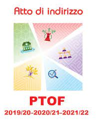 Atto di Indirizzo al Collegio per l'elaborazione del Piano Triennale dell'Offerta Formativa a.s. 2022-2025